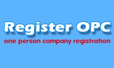 Register one person company in India.