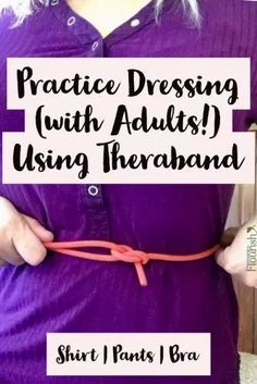 Videos of exact techniques! Treatment idea for #OTs working on dressing with their adult patients.   SeniorsFlourish.com #geratricOT #occupationaltherapy #occupationaltherapist #occupationaltherapyassistant