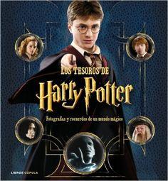Los tesoros de Harry Potter: Fotografías y recuerdos de un mundo mágico…