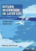 Return migration in later life : international perspectives / Edited by John Percival. Check availability: http://plari.amkit.fi/vwebv/holdingsInfo?sk=fi_EN&bibId=104567