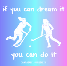 #FieldHockey dreams can never be too big. Don't let anyone stop you from dreaming - and achieving.