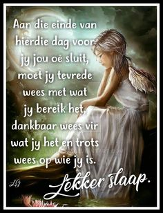Wees trots op wie jy is. Night Quotes, Good Morning Quotes, Goeie Nag, Sleep Tight, Afrikaans, Close To My Heart, Sweet Dreams, Good Night, Poems