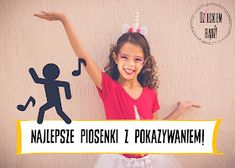 Dzieckiem bądź: TOP piosenki do pokazywania Tip Top, Exercise For Kids, Infant Activities, Zumba, Cool Kids, Psychology, Kindergarten, Education, School