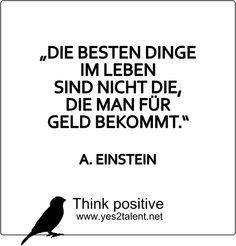 Die besten Dinge im Leben sind nicht die, die man für #Geld bekommt. - #AlbertEinstein :) #zitat #Einstein #nevergiveup #karriere #career #job #beruf #leben #lebensweisheit #motivation #inspiration #inspired #happy #smile #stayinspired #liveinspired #live #life #laugh #learn #love #smile #ahead #move #worklife #worklifebalance #thouts #think #positive #thinkpositive #yes #yes2talent #yes2career