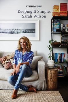 Author and minimalist Sarah Wilson shares how simplicity makes life sweeter and change easier. Sarah Wilson, 2020 Vision, Keep It Simple, Simple Living, Cleaning Tips, Small Spaces, Minimalism, What To Wear, Author