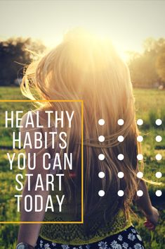 Simple Healthy Habits You Can Start Today