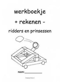 Werkboekje rekenen 2 Castle Crafts, School Hacks, Creative Kids, School Teacher, Spelling, Teaching, Image, Geography, Castles