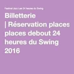Billetterie |Réservation places debout 24 heures du Swing 2016