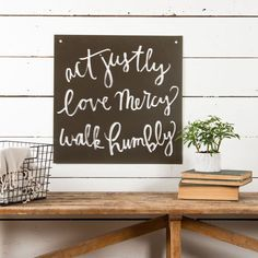 """Act-Love-Walk"" Sign from the Magnolia Market in Waco, TX Chip & JoAnna Gaines,  ""Fixer Upper"" From $38. to $95. - Small, Medium, Large.   Link - https://shop.magnoliamarket.com/collections/all/products/act-love-walk-sign"