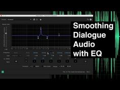 EQ for Smoothing Dialogue Audio