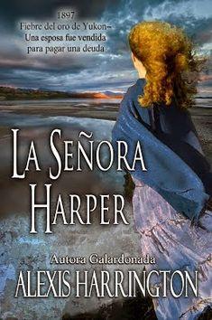 Alexis Harrington - La Señora Harper  LA SEÑORA HARPER