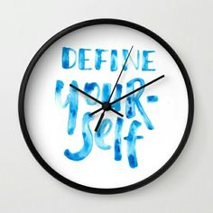 Define Yourself  Available as wall clock  https://society6.com/deandrasusilo
