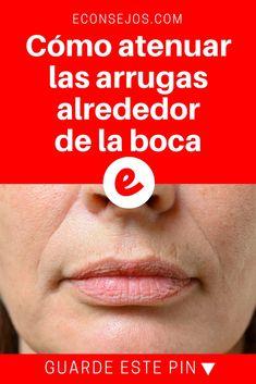 Arrugas labio superior | Cómo atenuar las arrugas alrededor de la boca | Aprende cómo atenuar las arrugas alrededor de la boca. ????