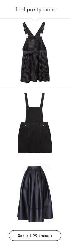 """""""I feel pretty mama"""" by lunafyings ❤ liked on Polyvore featuring dresses, skirts, overalls, vestidos, deeply dotty, pattern dress, mixed print dress, dot dress, pinafore dresses and monki"""