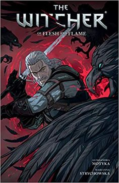 EBook The Witcher Volume Of Flesh and Flame Author Aleksandra Motyka and Marianna Strychoska The Witcher 3, Got Books, Books To Read, Adult Coloring, Coloring Books, Witcher Wallpaper, Horse Books, Dark Horse, Book Photography