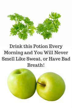 Drink This Potion Every Morning And You Will Never Smell Like Sweat, or Have Bad Breath!  Read more at: http://www.alltraditionalherbs.com/drink-this-potion-every-morning-and-you-will-never-smell-like-sweat-or-have-bad-breath/