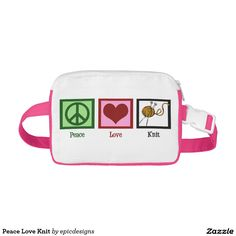 Peace Love Knit Nylon Fanny Pack for someone who loves knitting and needs a place to store her tools. Cute peace sign, heart, and knitting needles with yarn. Great craft storage idea to travel and knit on the go!