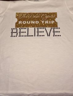 Polar express Believe shirt by SewCr8tivechic on Etsy, $22.00