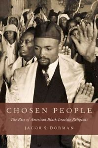 Chosen People - Jacob Dormer Jacob S. Dorman offers new insights into the rise of Black Israelite religions in America, faiths ranging from Judaism to Islam to Rastafarianism all of which believe that the ancient Hebrew Israelites were Black and that contemporary African Americans are their descendants. Dorman traces the influence of Israelite practices and philosophies in the Holiness Christianity movement of the 1890s and the emergence of the Pentecostal movement in 1906.