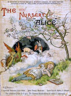 """The Nursery """"Alice"""" by Lewis Carroll, Author & Adapter. E. Gertrude Thomson, Cover Artist.  John Tenniel, Illustrator. Nursery book version of Alice in Wonderland adapted by Carroll for children from 0-5 yrs with 20 Tenniel illustrations in color & enlarged. © University of Florida George A. Smathers Libraries. All rights reserved.    Complete e-book at:  http://ufdc.ufl.edu/UF00076726/00001/1x Promote our Libraries  & encourage them to share their treasures! ID the book & holding library!"""