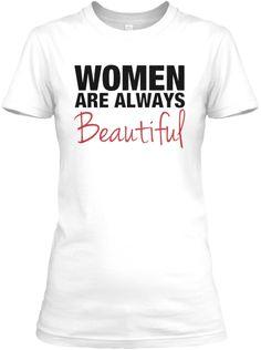 Women Are Always Beautiful. #MakeItHappen