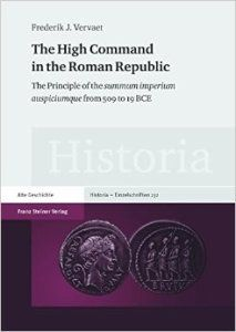 The high command in the Roman republic : the principle of the summum imperium auspiciumque from 509 to 19 BCE