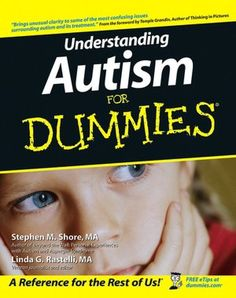 Understanding Autism For Dummies  by Linda G. Rastelli, Stephen Shore, Temple Grandin (Foreword by)