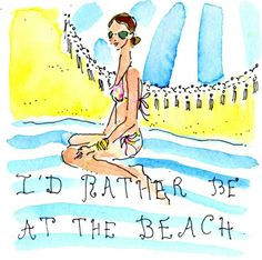 FLORIDA BEACH DWELLER: https://www.pinterest.com/floridabeachdw/   I'd Rather be at the Beach #lilly5x5. Painting by Lilly Paint Studio.