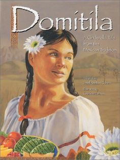 Domitila: A Cinderella Tale from the Mexican Tradition, http://www.amazon.com/dp/1885008139/ref=cm_sw_r_pi_awd_O1yCsb1DYW50K