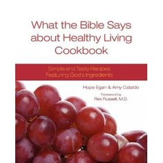 Helping you incorporate God's ingredients into your life—simply and without sacrificing taste—this companion cookbook shows you how to prepare meals, snacks and desserts based on the principles outlined in What the Bible Says about Healthy Living. Raw Food Recipes, Organic Recipes, Great Recipes, Healthy Recipes, Healthy Meals, Healthy Foods, Cheap Clean Eating, Clean Eating Snacks, Eating Raw