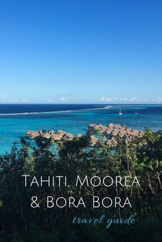 Tahiti, Moorea and Bora Bora travel guide | French Polynesia | Alyssa & Carla