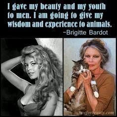 Brigitte Bardot quote. Animals
