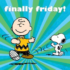 Finally Friday - Charlie Brown & Snoopy #ThePeanuts #Snoopy