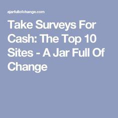 Take Surveys For Cash: The Top 10 Sites - A Jar Full Of Change