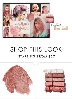 """""""2016 rose gold hair"""" by vaughnroyal ❤ liked on Polyvore featuring beauty, Ilia, NARS Cosmetics and Bobbi Brown Cosmetics"""