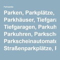 Parken, Parkplätze, Parkhäuser, Tiefgaragen, Parkuhren, Parkscheinautomaten, Straßenparkplätze, Private Garagen finden - Parkplatz buchen - Parkopedia