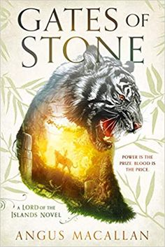Gates of Stone (Lord of the Islands, by Angus MaCallan - Book Cover Art - Aesthetics - Book Cover Design High Fantasy, Fantasy Books, Sci Fi Fantasy, Born In China, Sixteenth Birthday, Destroyer Of Worlds, Penguin Random House, Historical Fiction, Books To Read