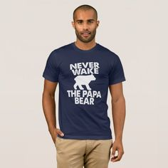 Never Wake The Papa Bear Distressed Typography T-Shirt | Zazzle.com T Shirt Diy, My T Shirt, Keep Calm, Memes Lol, Amanda, Trust, Just Love Me, Proud Dad, Birthday Diy