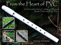 PVC Spirit Flutes: An Informal Guide to Crafting and Playing Simple PVC Pipe Flutes for Fun and Relaxation:Amazon:Kindle Store