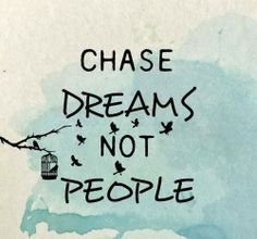 Chase dreams not people (PLEASE!) | Anonymous ART of Revolution