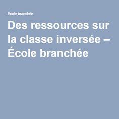 Des ressources sur la classe inversée – École branchée