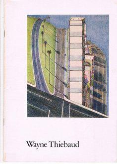 Thiebaud, Wayne. Wayne Thiebaud: Paintings, Pastels, Drawings and Prints