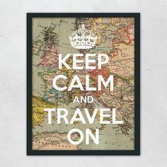 Keep Calm and Travel Print.
