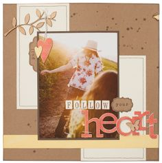 """""""Follow Your Heart"""" scrapbook page idea from #CTMH"""