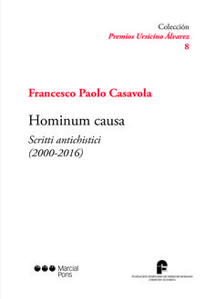 Hominum causa : scritti antichistici (2000-2016) / Francesco Paolo Casavola . - 2016.