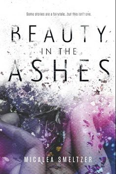 Toot's Book Reviews: Spotlight & Giveaway: Beauty in the Ashes by Micalea Smeltzer