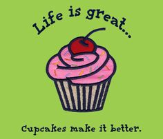Cupcake saying - would be cute ironed on to the t-shirts
