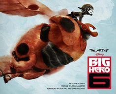 Amazon.fr - The Art of Big Hero 6 - Don Hall, Jessica Julius, John Lasseter - Livres