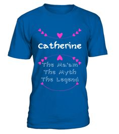 # Catherine The Maam The Myth The Legend TShirt .  Catherine The Maam The Myth The Legend TShirt  HOW TO ORDER:  1. Select the style and color you want:  2. Click Reserve it now  3. Select size and quantity  4. Enter shipping and billing information  5. Done! Simple as that!  TIPS: Buy 2 or more to save shipping cost!   This is printable if you purchase only one piece. so dont worry, you will get yours.   Guaranteed safe and secure checkout via:  Paypal | VISA | MASTERCARD