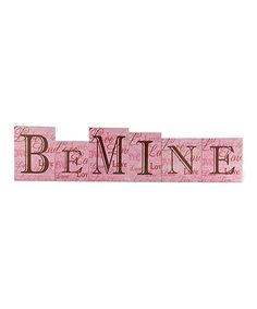 Loving this Pink Love 'Be Mine' Block Sign Set on #zulily! #zulilyfinds